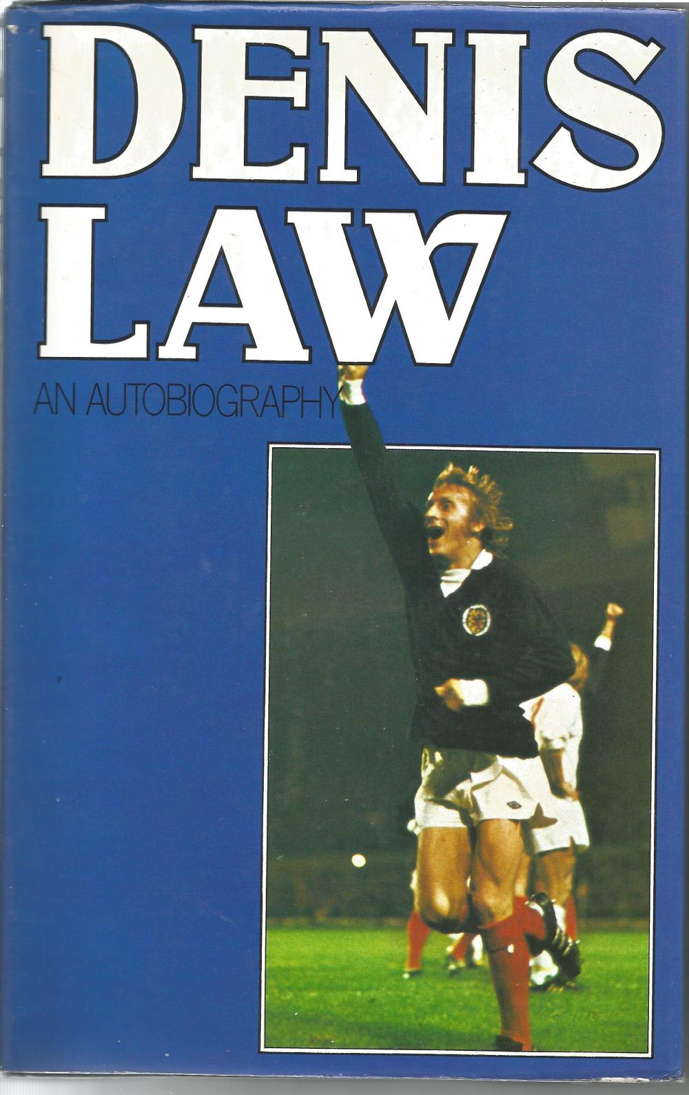 Denis Law hardback book titled Denis Law my autobiography signature piece attached to inside title