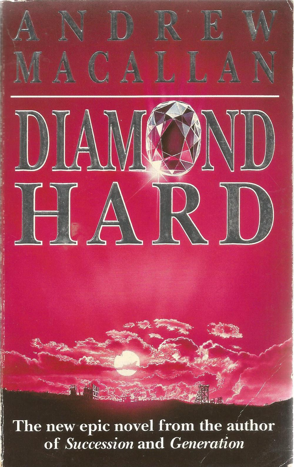 Andrew Macallan Paperback Book Diamond Hard signed by the Author on the Title Page and dated May