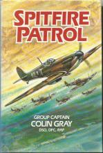 Multi signed Spitfire Patrol hardback book by Gp. Capt. Colin Gray DSO, DFC, RAF. Signed on title