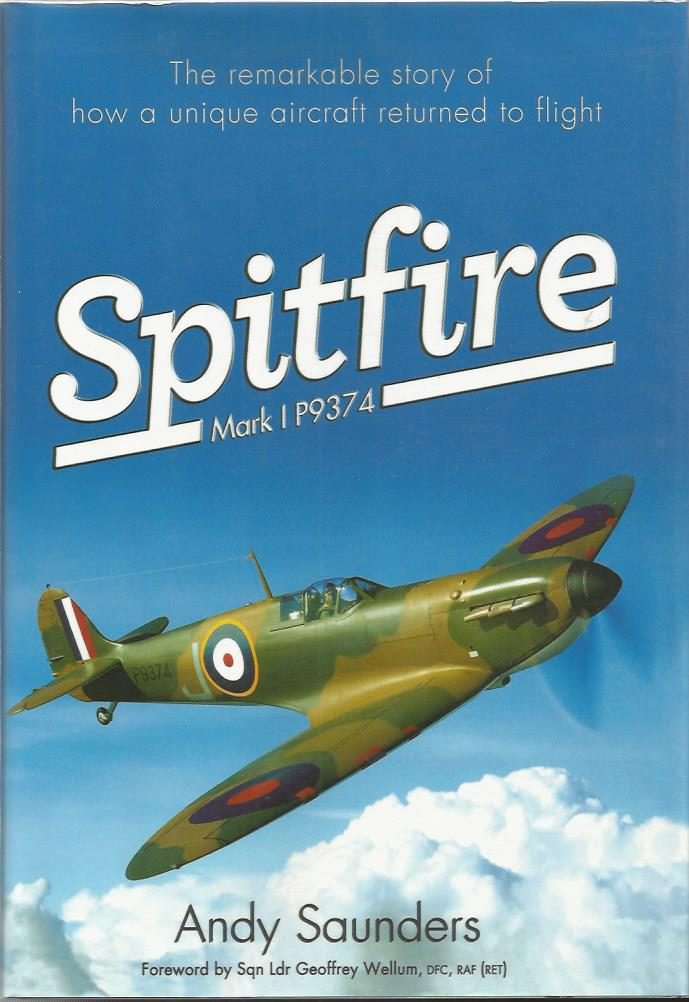 Multi signed Spitfire Mark 1 P9374 hardback book by Andy Saunders. Signed on inside page by 6 BOB