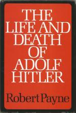 The Life and Death of Adolf Hitler by Robert Payne unsigned hardback book. 623 pages published 1973.