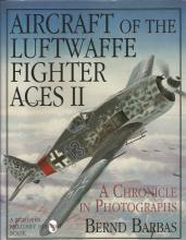 Aircraft of the Luftwaffe Fighter Aces II A Chronicle in Photographs unsigned hardback book by Bernd