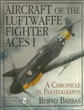 Aircraft of the Luftwaffe Fighter Aces I A Chronicle in Photographs unsigned hardback book by