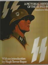 SS A Pictorial History of the SS 1923 1945 unsigned hardback book by Andrew Mollo. 192 pages