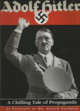 Adolf Hitler A Chilling Tale of Propaganda unsigned hardback book as Packaged by Dr. Joseph