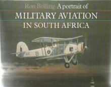 A portrait of MILITARY Aviation in South Africa unsigned Hardback book by Ron Belling. 160 pages.