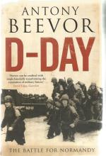 D Day The Battle For Normandy unsigned hardback book by Antony Beevor. 591 pages. Good Condition.