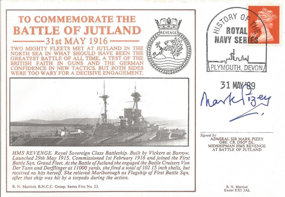Admiral Sir Mark Pizey GBE CB DSO DL Signed FDC. To Commemorate The Battle Of Jutland 31st May 1916.