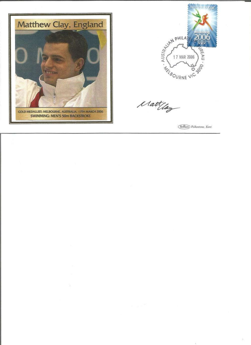 Matthew Clay signed 2006 Australian Commonwealth Games FDC. Swimming gold medallist. Good Condition.