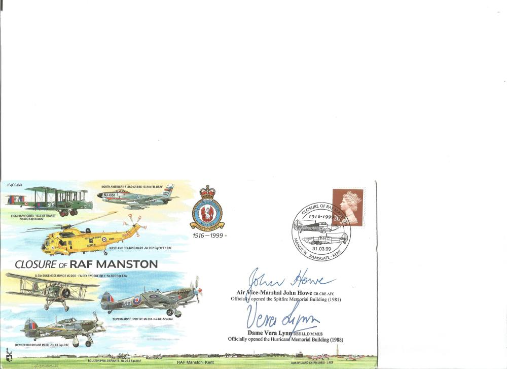 Air Vice-Marshal John Howe and Dame Vera Lynn signed Closure of RAF Manston cover. Good Condition.