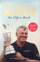 Darren Clarke signed on title page hard back autobiography Titled An open book. professional