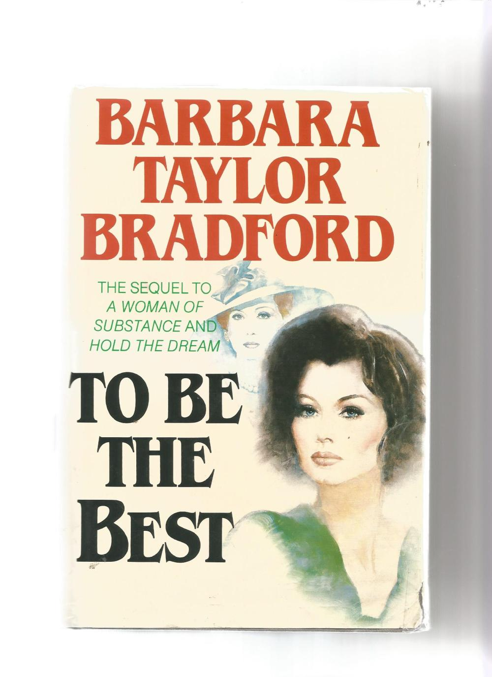 Barbara Taylor Bradford signed first edition of To be the best hardback book. Signed on inside title