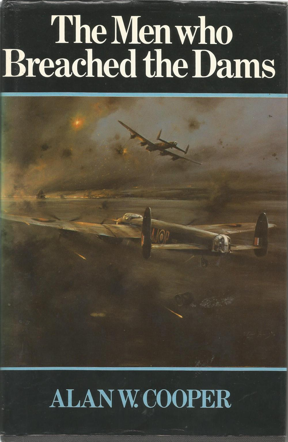 Dambusters unique Multisigned book. The Men who Breached the Dams by Alan W Cooper. Part of his