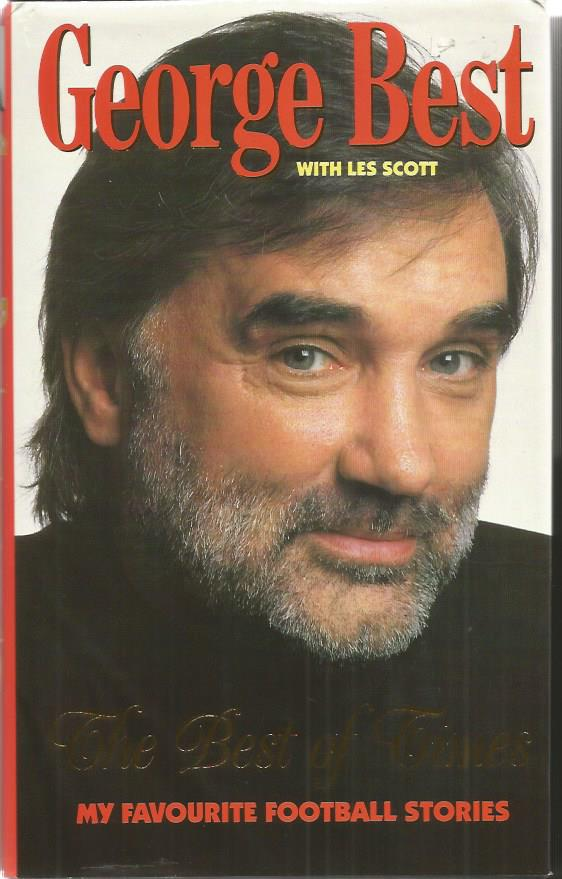 George Best signed The Best of Times - my favourit