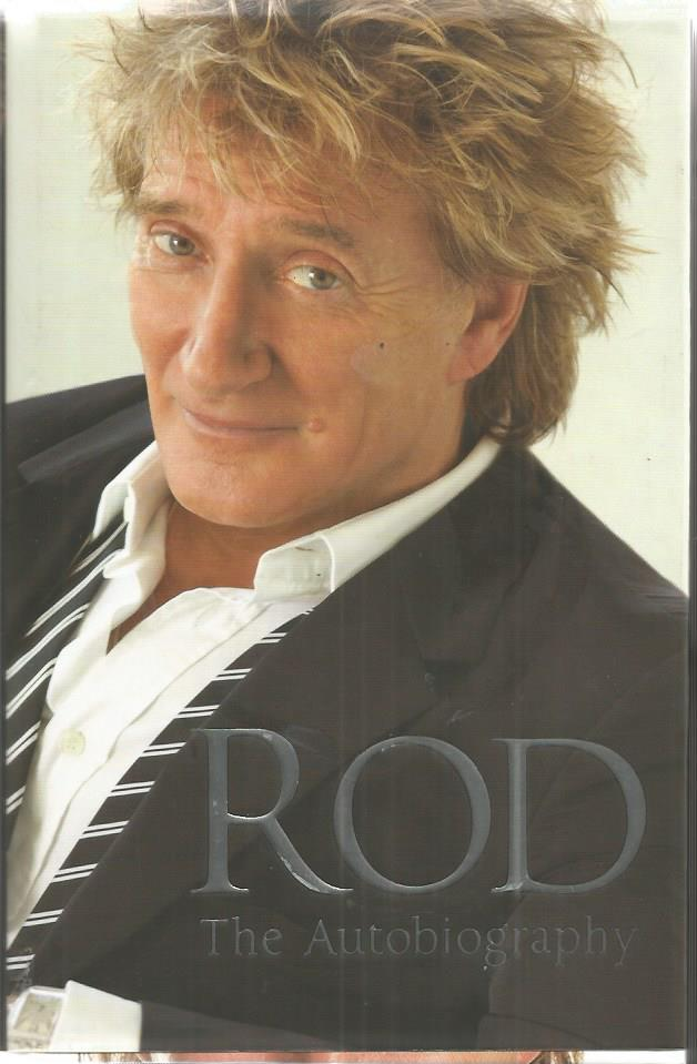 Rod Stewart signed Rod The Autobiography hardback
