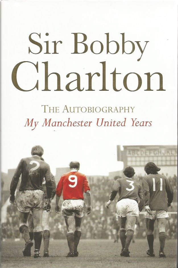 Sir Bobby Charlton signed - The autobiography - my