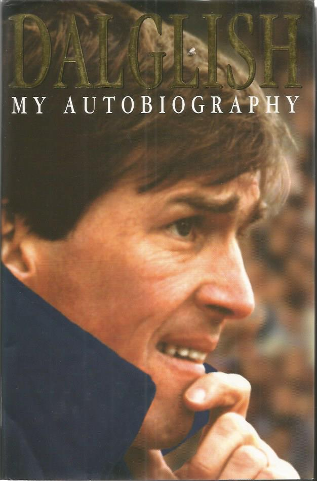 Kenny Dalglish signed - Dalgish my autobiography h
