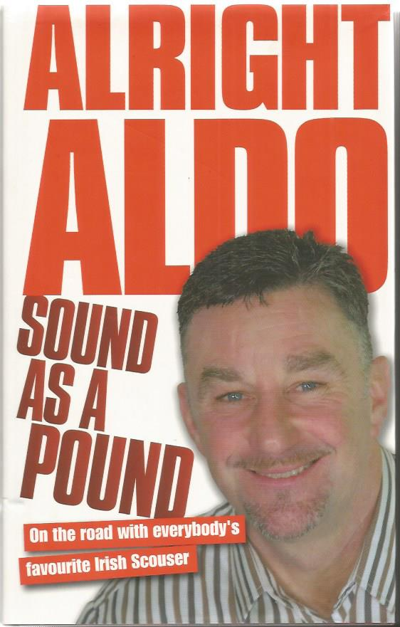 John Aldridge signed Alright Aldo - sound as a pou