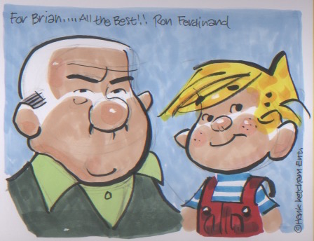 Just Dennis - Ron Ferdinand. A beautifully drawn a