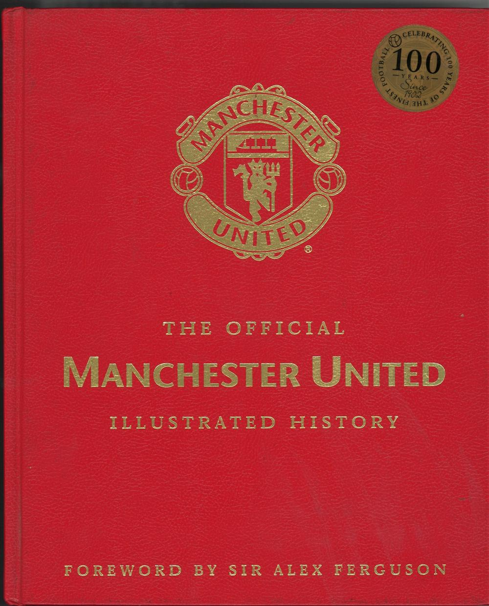 Football Manchester United book titled The Official Manchester United Illustrated History signed