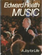Edward Heath signed Music - A joy for life hardbac