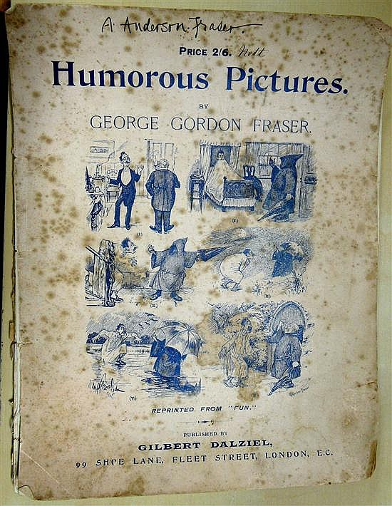 George Gordon Fraser Humerous Pictures, a collection of humorous cartoons and caricatures reprinted from the magasine 'Fun', publish.