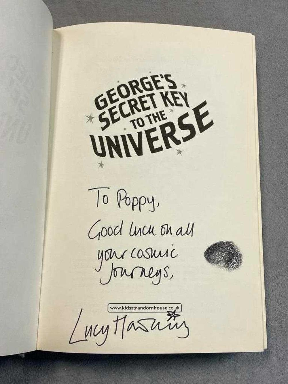 HAWKING (Stephen and Lucy) George's Secret Key to the Universe, 1st edition and 1st impression 2007, signed and inscribed by Lucy Hawking with Stephen's thumb-print 'To Poppy, Good luck on all your cosmic journeys', good in dust jacket
