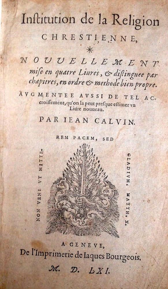 Jean CALVIN Institution de la religion chrestienne… Genève, Jacques B
