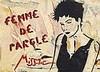 MISS TIC (NEE EN 1956)  FEMME DE PAROLE, 1996   Pochoir et affiches lacér, Miss Tic, €250