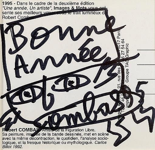 ROBERT COMBAS (NE EN 1957) BONNE ANNEE, 1995 Encre noire sur carte de