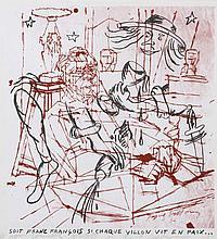 ERIK DIETMAN (1937-2002) Soit franc François …, 1982. Lithographie en coul