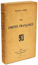 BARRES, Maurice. Les Amities Francaises. (FIRST EDITION - PRESENTATION COPY - 1903)