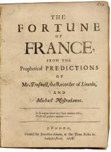 NOSTRADAMUS, MIchael - [Mr. Truswell]. The Fortune of France from the prophetical predictions of Mr. Truswell, the recorder of Lincoln, and Michael Nostradamus. (FIRST AND ONLY EDITION - 1678)
