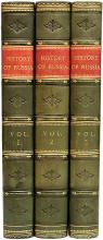 TYRRELL, H. & Henry A. Haukeil. The History of Russia From the Foundation of the Empire to the War With Turkey in 1877 - 78. (3 VOLUMES)