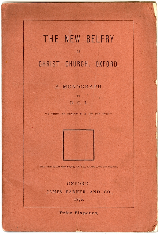 DODGSON, Charles L. (Lewis Carroll). The New Belfrey of Christ Church Oxford a Monograph. (FIRST EDITION - 1872)