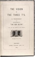 DODGSON, Charles L. (Lewis Carroll). The Vision of the Three T's, A Threnody by the Author of
