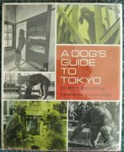 Eikoh Hosoe and BJ Lifton, A Dog's Guide to Tokyo, First Edition - 1969