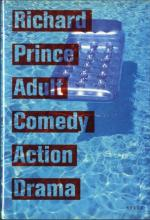 Adult Comedy Action Drama by Richard Prince, First Edition - 1995
