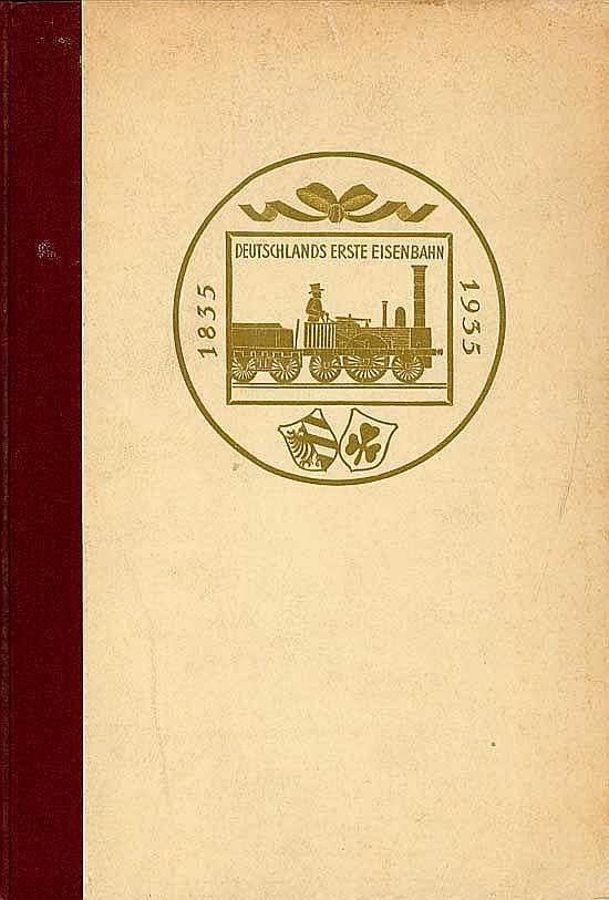 Deutschlands erste Eisenbahn Nürnberg-Fürth (1835 - 1935)