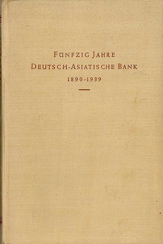 50 Jahre Deutsch-Asiatische Bank 1890-1939