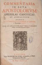 ( RELIGION ) CORNELIUS A LAPIDE (Cornelius). â?? Commentaria in acta apostolorum, epistolas cononicas, et apocalypsin ( Paris ) Parisiis, Franciscum Noel,