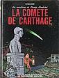LES AVENTURES DE FREDDY LOMBARD. (CHALAND)  La comète de Carthage. Les Humanoïdes Associés, Janvier 1986. Edition Originale. Dessin Original de l'illustrateur en page de garde avec une  dédicace.