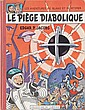 BLAKE ET MORTIMER. (E.P. JACOBS)  Le piège diabolique. Editions du Lombard, 1962. Imprimeries N.O.I. Amsterdam. Edition Originale belge. (dos  à damier, dernier titre « Le monstre du lac»).