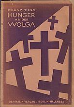 Franz Jung. Hunger an der Wolga. Berlin, Malik