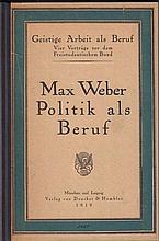 Max Weber. Politik als Beruf. (Geistige Arbeit als Beruf. Vier Vorträge vor dem Freistudenti