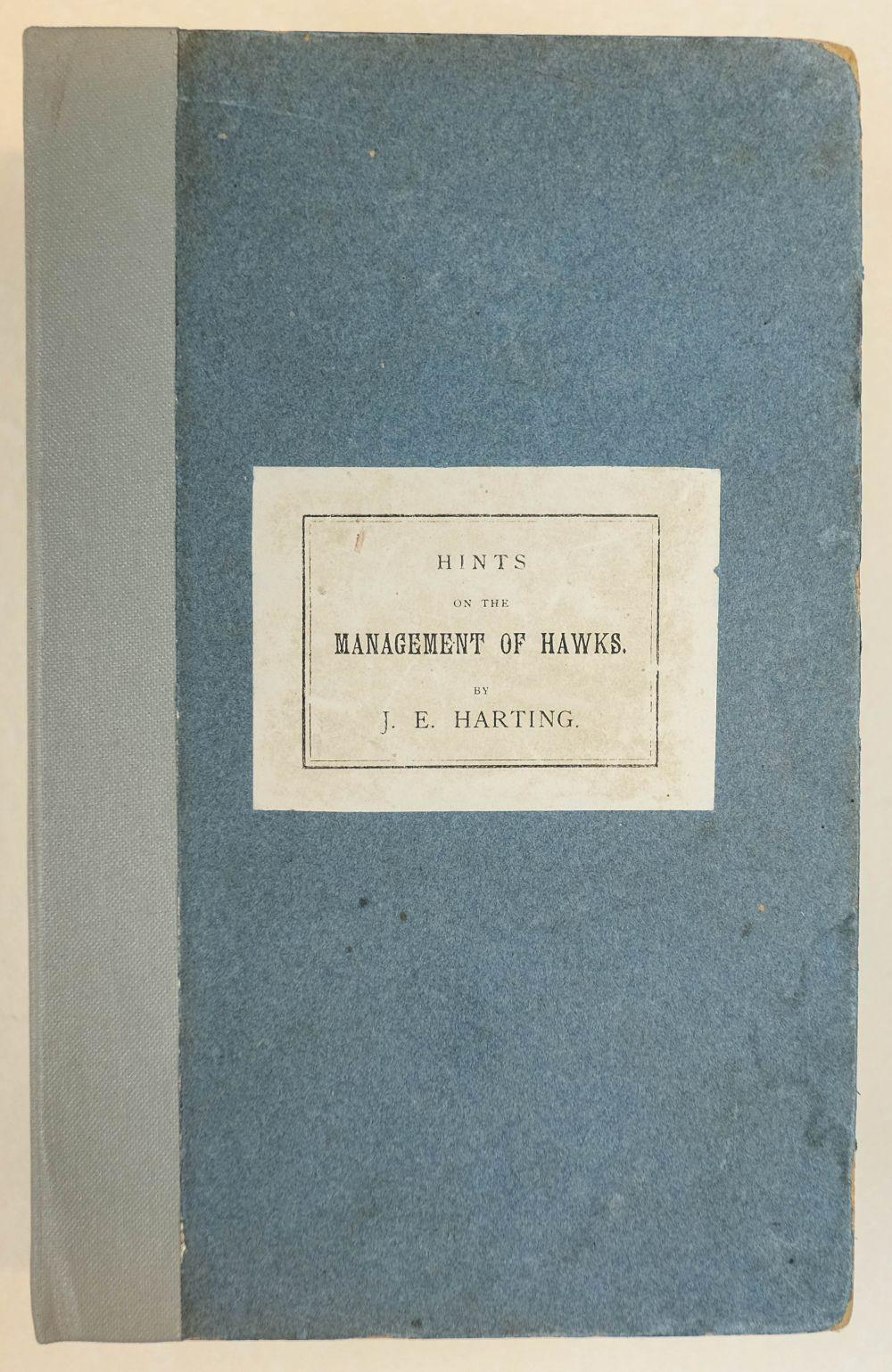 Harting (James Edmund). Hints on the Management of Hawks, 1884,