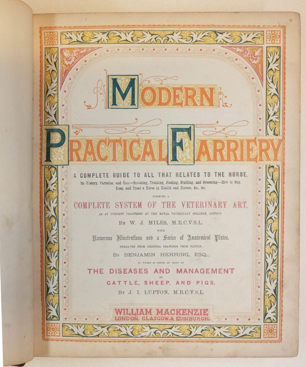 Miles (William J.). Modern Practical Farriery, c.1880, & 1 other