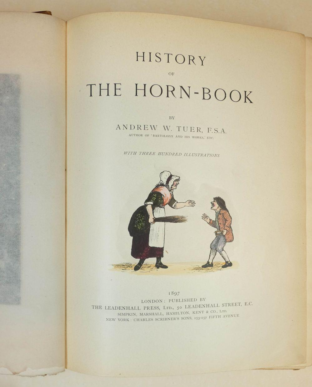 Tuer (Andrew W.). History of the Horn-Book, 1st edition, 1896
