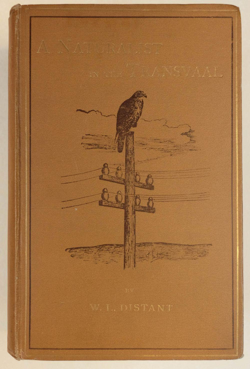 Distant (William Lucas). A Naturalist in the Transvaal, first edition, R.H. Porter, 1892