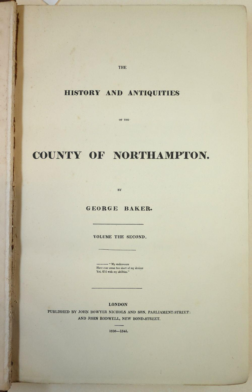 Baker (George). The History and Antiquities of the County of Northampton, 1822-1841